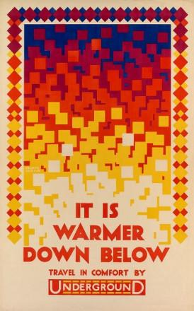 IT IS WARMER DOWN BELOW  TRAVEL IN COMFORT BY UNDERGROUND