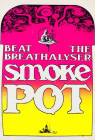 BEAT THE BREATHLYZER - SMOKE POT