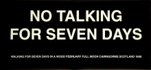 NO TALKING FOR SEVEN DAYS (ONE WALK FEBRUARY 1988)